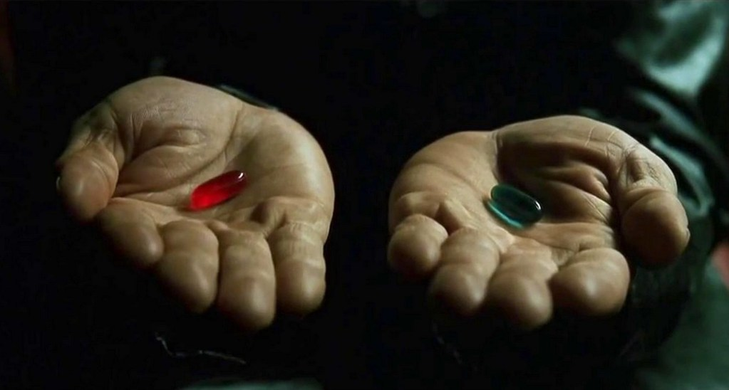 La pilule rouge de Matrix