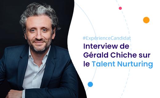 Interview de Gérald Chiche sur le Talent Nurturing